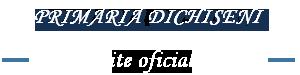 Primaria Dichiseni - site oficial